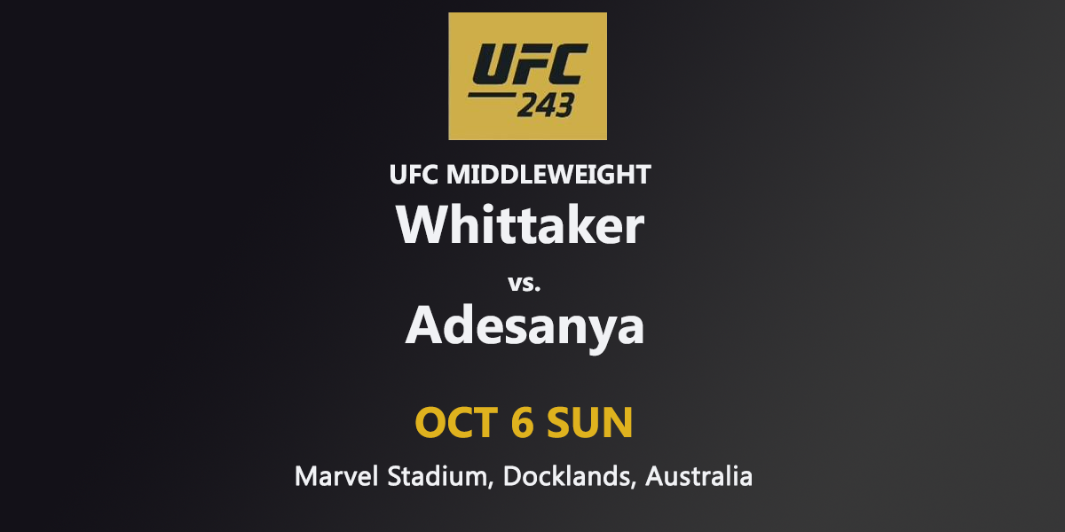 UFC 243: Robert Whittaker vs. Israel Adesanya - where to watch, fighters info